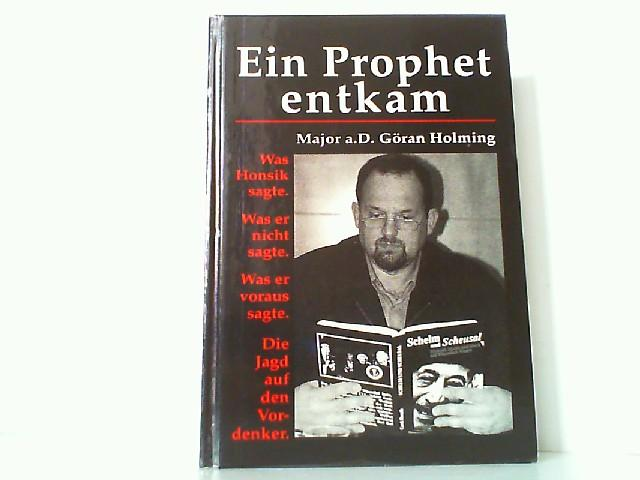 Ein Prophet entkam. - Was Honsik sagte.: Holming, Göran Major
