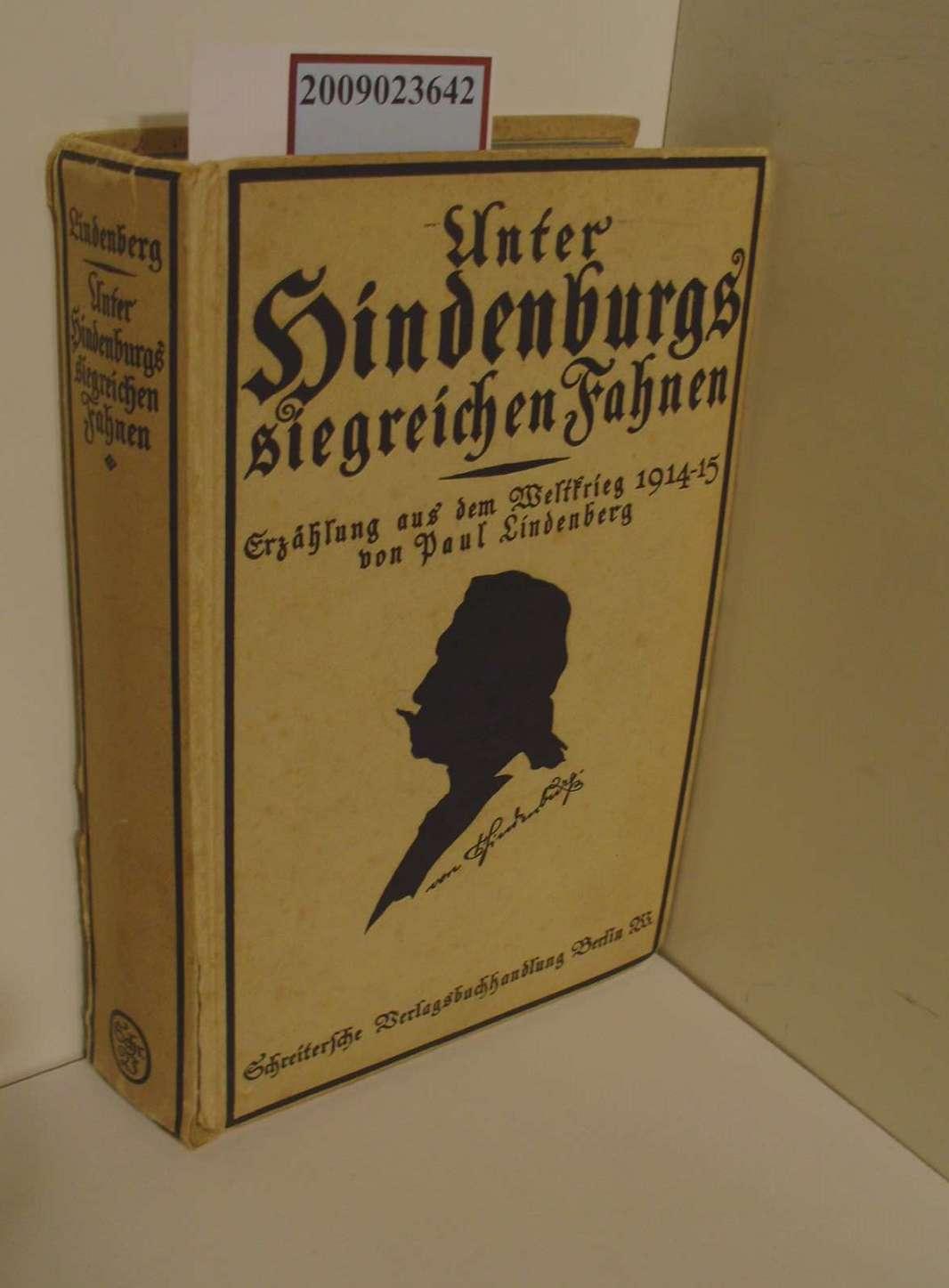 Unter Hindenburgs siegreichen Fahnen - Erzählung aus: Lindenberg, Paul: