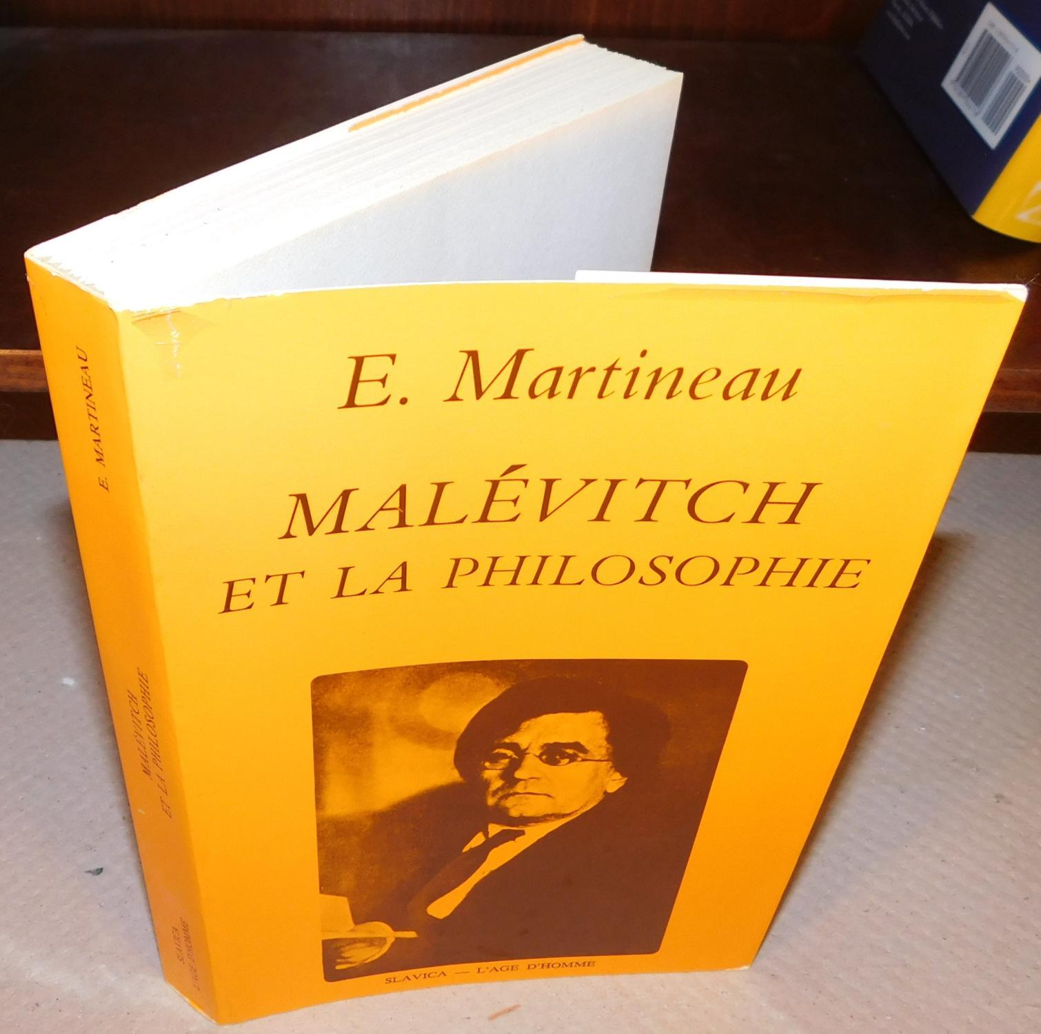 MALEVITCH ET LA PHILOSOPHIE la question de la peinture abstraite by  MARTINEAU, E.: Très bon Couverture souple (1977) | Librairie Montréal
