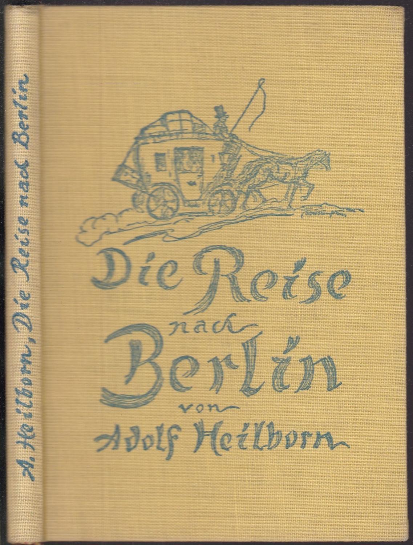 Reise nach Berlin. Mit Zeichnungen von Walter: Heilborn, Adolf