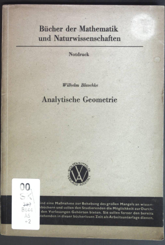 Analytische Geometrie. Bücher der Mathematik und Naturwissenschaften.: Blaschke, Wilhelm:
