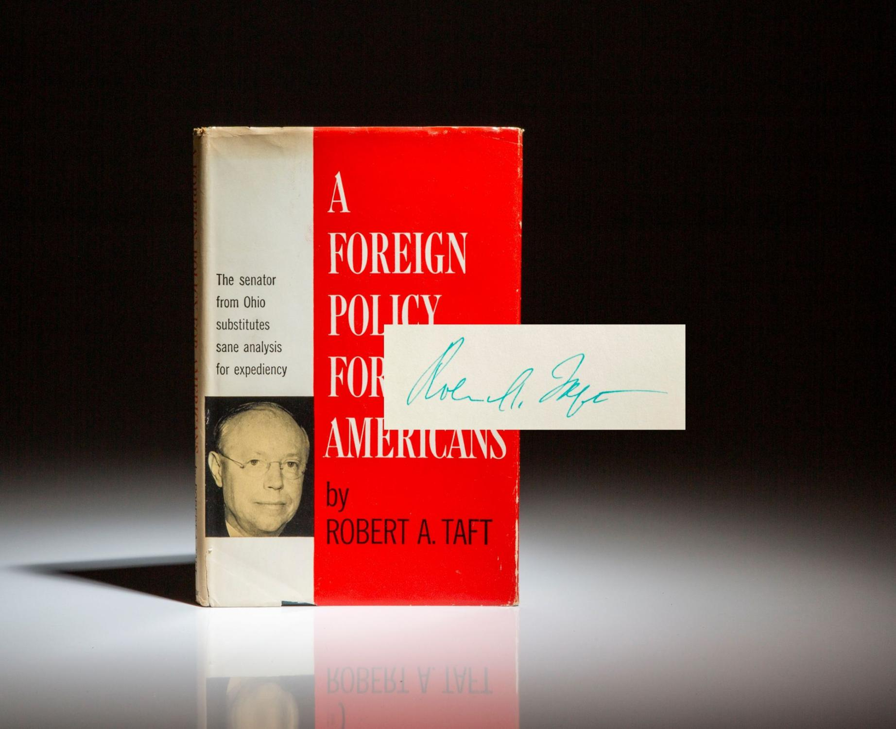 A Foreign Policy For Americans: Taft, Robert A.