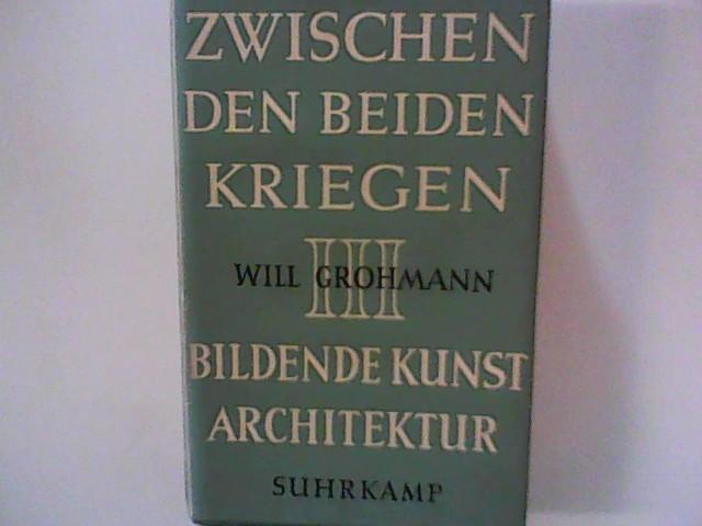 Bildende Kunst und Architektur ; Zwischen den: Grohmann, Will: