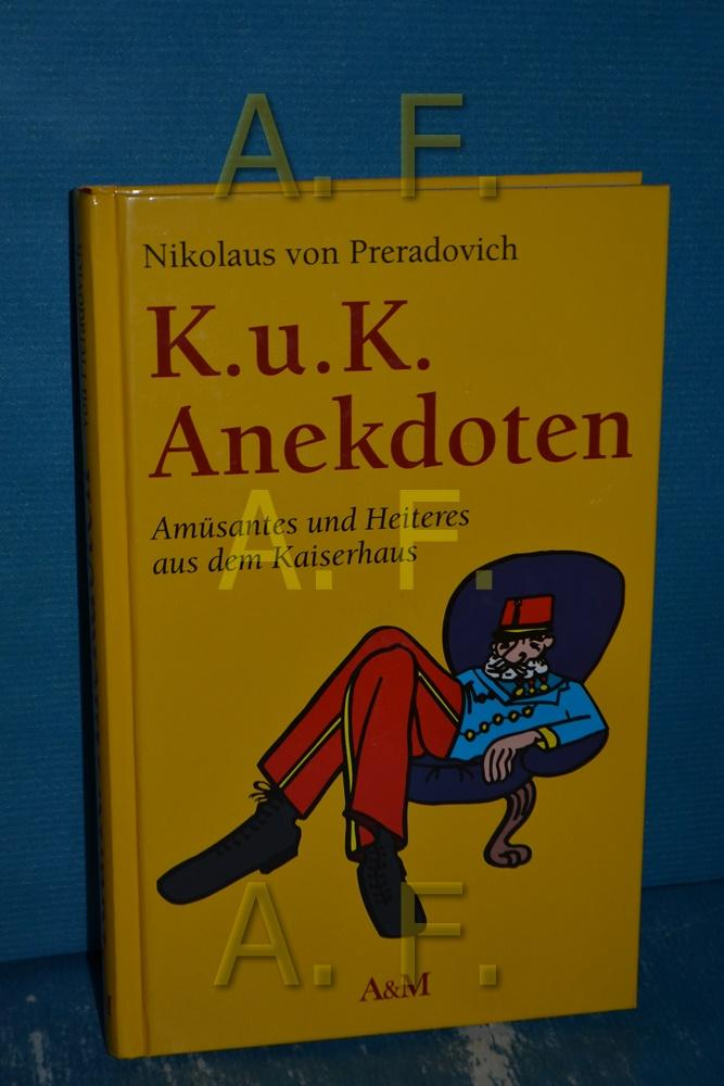 K.u.k. Anekdoten: Preradovich, Nikolaus von: