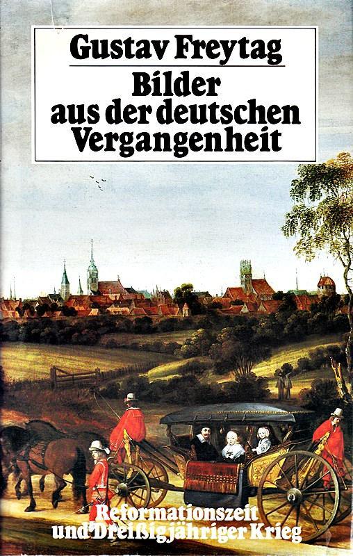 Bilder aus der deutschen Vergangenheit Band 2.: Gustav, Freytag,