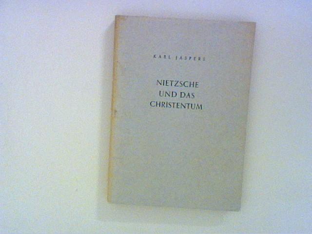 Nietzsche und das Christentum: Jaspers, Karl: