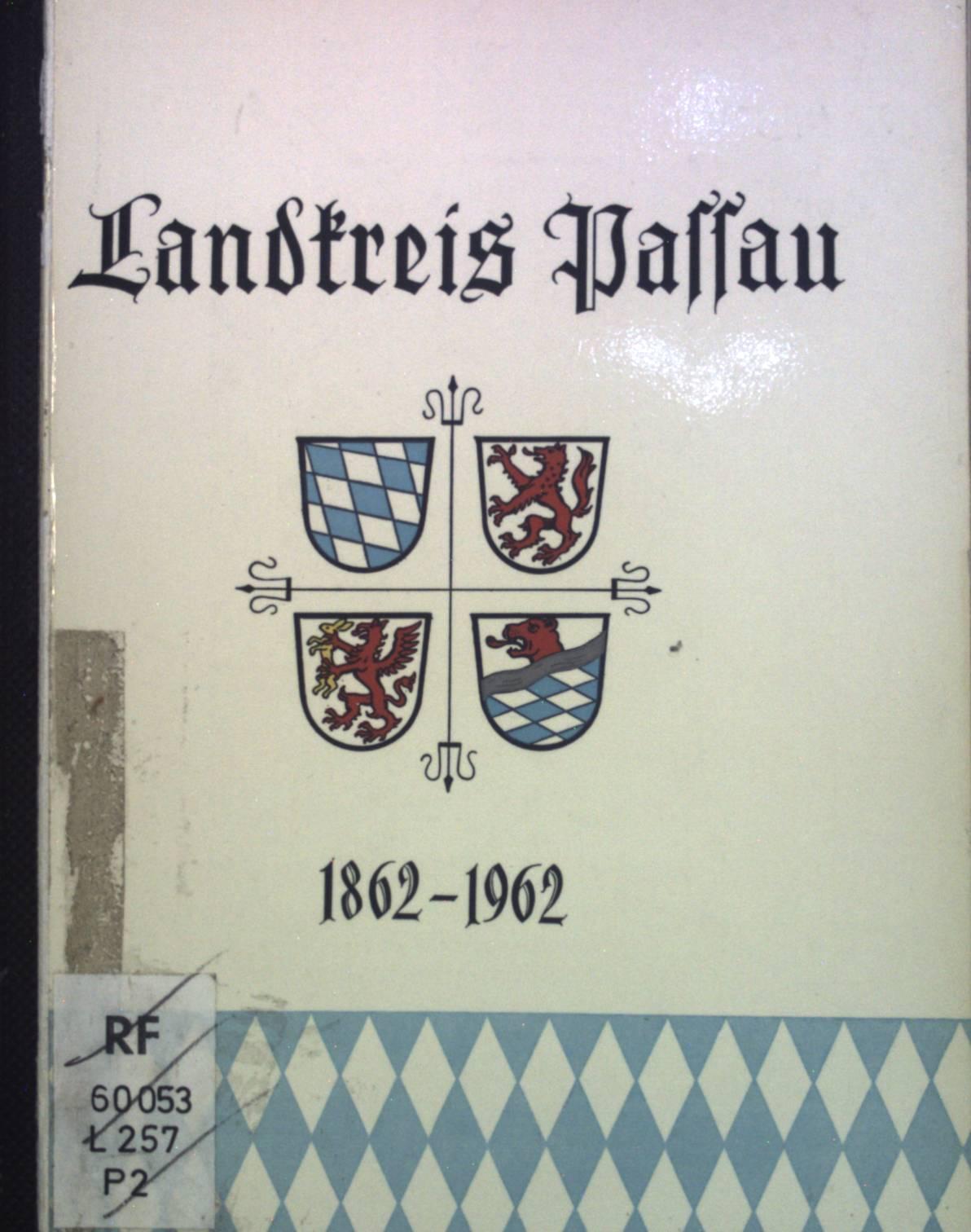 Landkreis Passau 1862-1962: 100 Jahre Landkreis Passau.: Karl, Hans:
