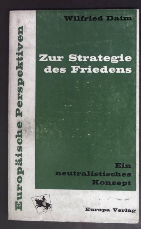 Zur Strategie des Friedens - Ein neutralistisches: Daim, Wilfried: