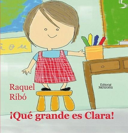 QUÉ GRANDE ES CLARA! - Raquel Ribo