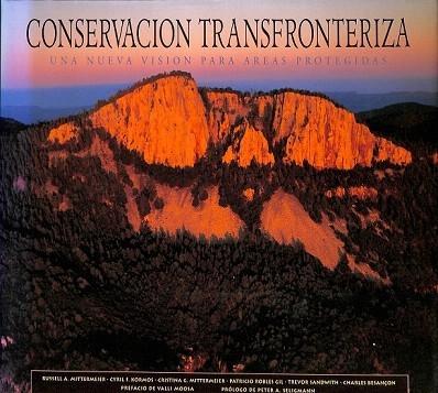 CONSERVACION TRANSFRONTERIZA. UNA NUEVA VISION PARA AREAS PROTEGIDAS - Varios