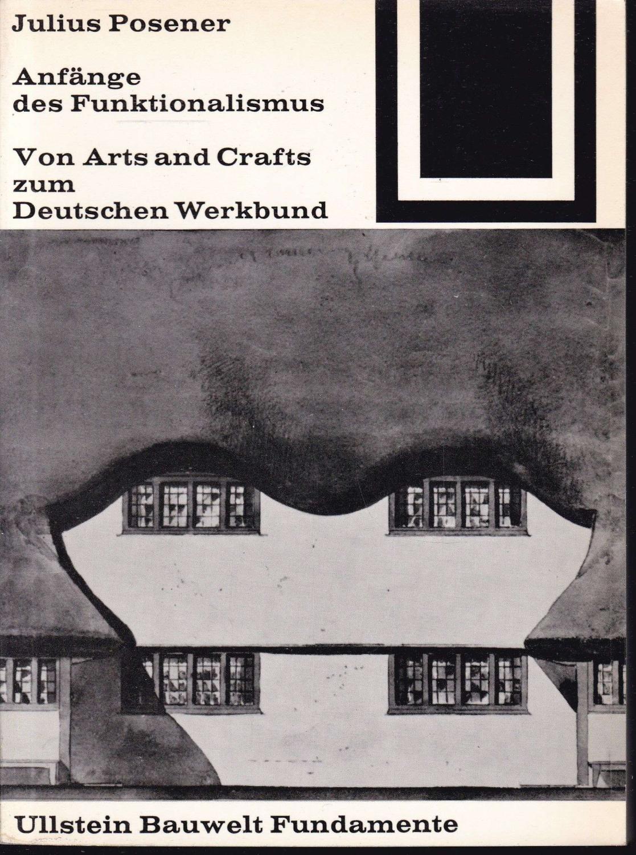 Anfänge des Funktionalismus. Von Arts and Crafts: Posener, Julius