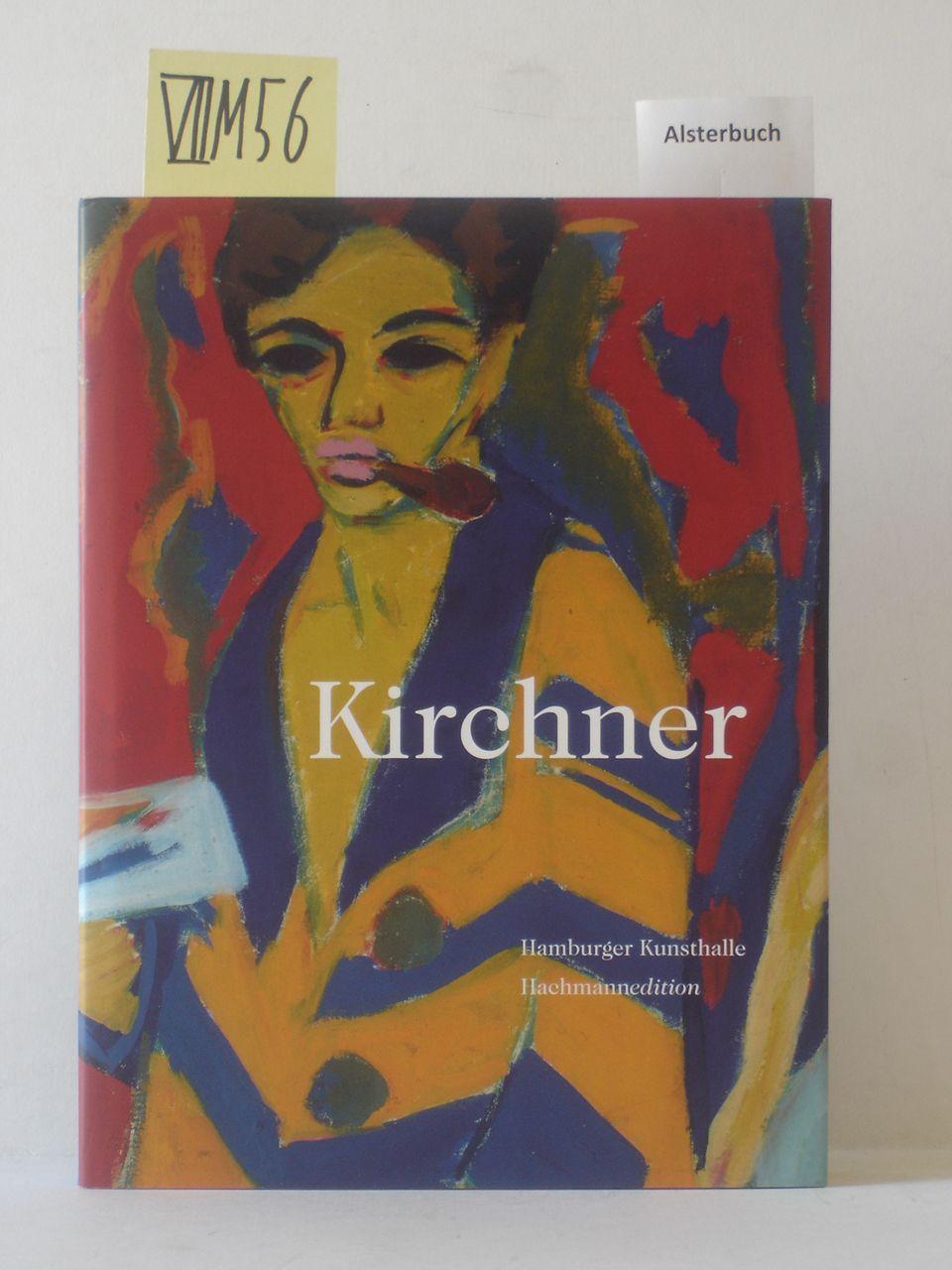 Kirchner : [anlässlich der Ausstellung Kirchner, Hubertus-Wald-Forum in der Hamburger Kunsthalle, 7. Oktober 2010 bis 16. Januar 2011]. - Hurttig, Marcus Andrew (Hrsg.) und Ernst Ludwig (Ill.) Kirchner