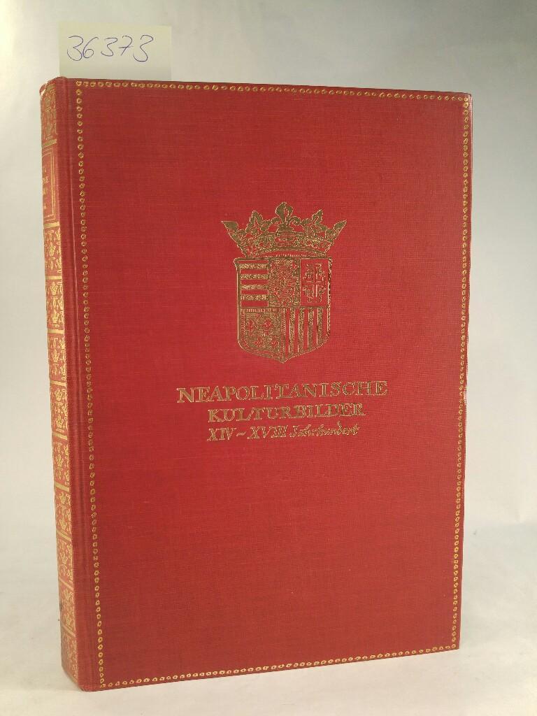 Neapolitanische Kulturbilder XIV. - XVIII. Jahrhundert: Chledowski, Casimir von: