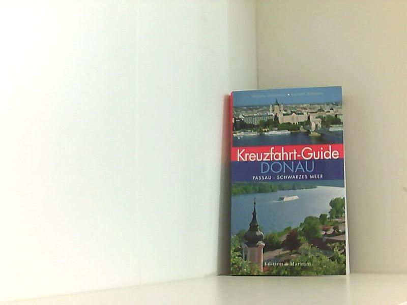 Kreuzfahrt-Guide Donau: Passau – Schwarzes Meer Passau – Schwarzes Meer - Haselhorst, Melanie und Kenneth Dittmann