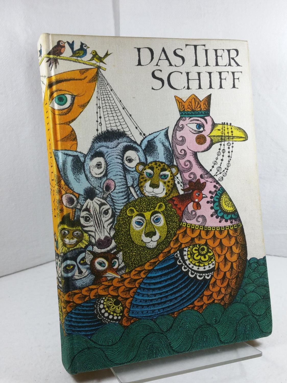 Das Tierschiff : die schönsten Tiermärchen aus: Fühmann, Franz (Herausgeber):