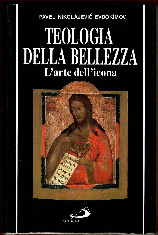Teologia della bellezza. L'arte dell'icona - Evdokìmov, Pavel