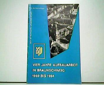 Vier Jahre Aufbauarbeit in Braunschweig 1960 bis: Stadt Braunschweig (Hrsg.):