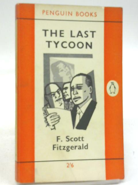 The Last Tycoon: F. Scott Fitzgerald