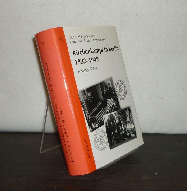Kirchenkampf in Berlin 1932 - 1945. 42: Kühl-Freudenstein, Olaf (Hrsg.),