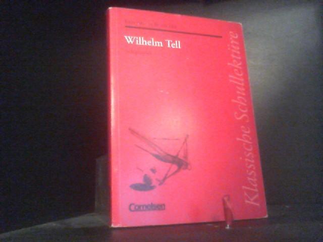Klassische Schullektüre: Wilhelm Tell. Schauspiel. Text und: Schiller, Friedrich von: