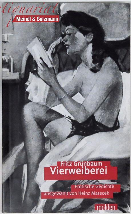 Vierweiberei. Erotische Gedichte ausgewählt und mit einem: Grünbaum, Fritz.