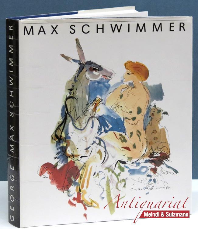 Max Schwimmer. Leben und Werk.: Schwimmer, Max.- George,