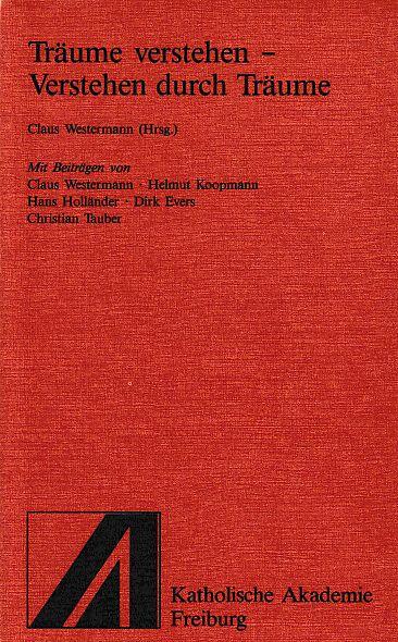Träume verstehen - Verstehen durch Träume. Schriftenreihe der Katholischen Akademie der Erzdiözese Freiburg - Westermann, Claus (Hg.)