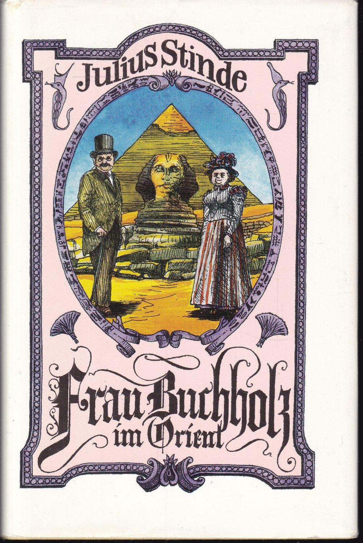 Frau Buchholz im Orient: Stinde, Julius