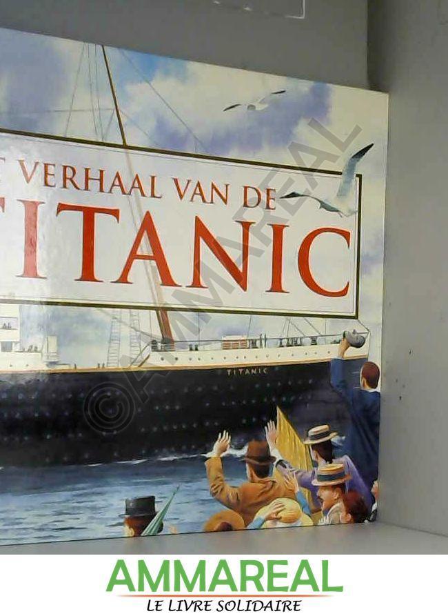Het verhaal van de Titanic - Eric Kentley et Steve Noon
