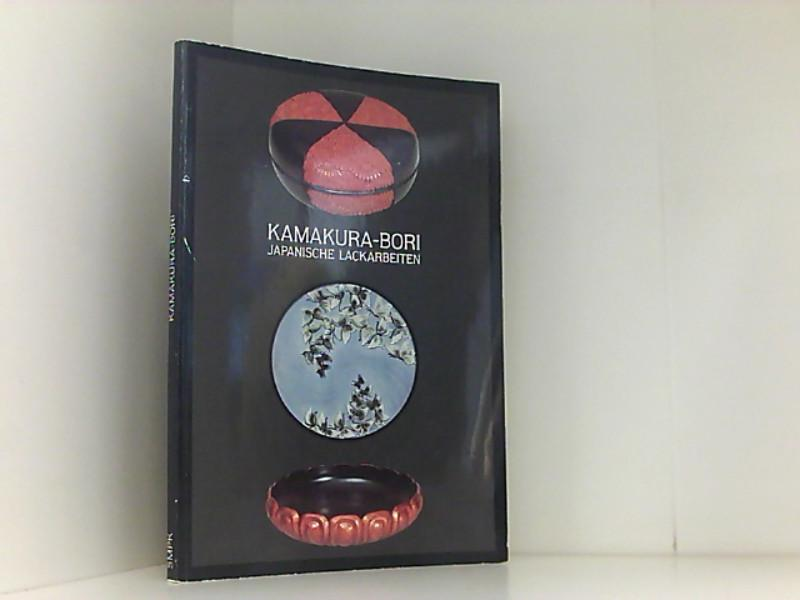 Kamakura-Bori : japan. Lackarbeiten , Sonderausstellung d.: Thiele, Peter.: