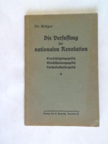 Die Verfassung der nationalen Revolution. Ermächtigungsgesetz -: Krüger, Heinrich
