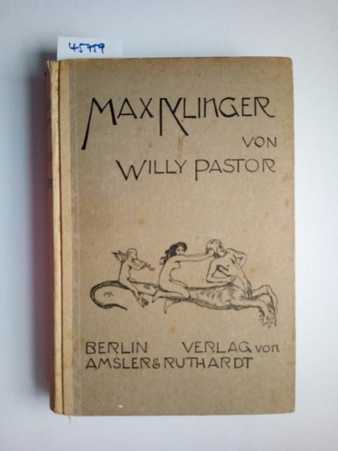 Max Klinger. Mit eigenhändiger Deckelzeichnung des Künstlers.: Pastor, Willy: