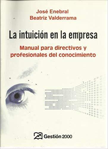 La Intuicion en la empresa - Jose Enebral
