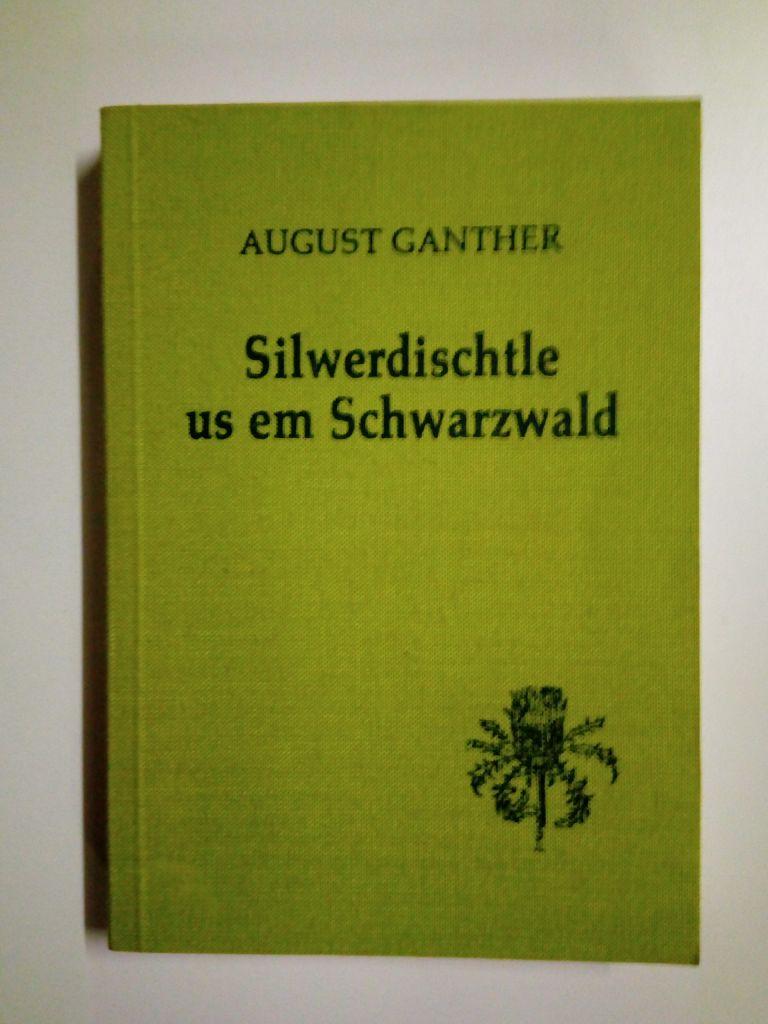 Silwerdischtle us em Schwarzwald. Luschdigi Gedichtli in: Ganther, August