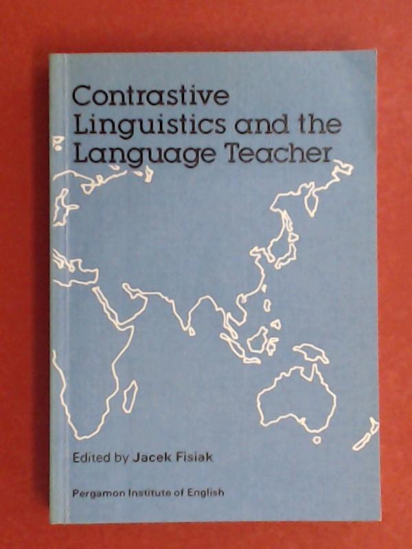 Contrastive linguistics and the language teacher. Aus: Fisiak, Jacek (ed):