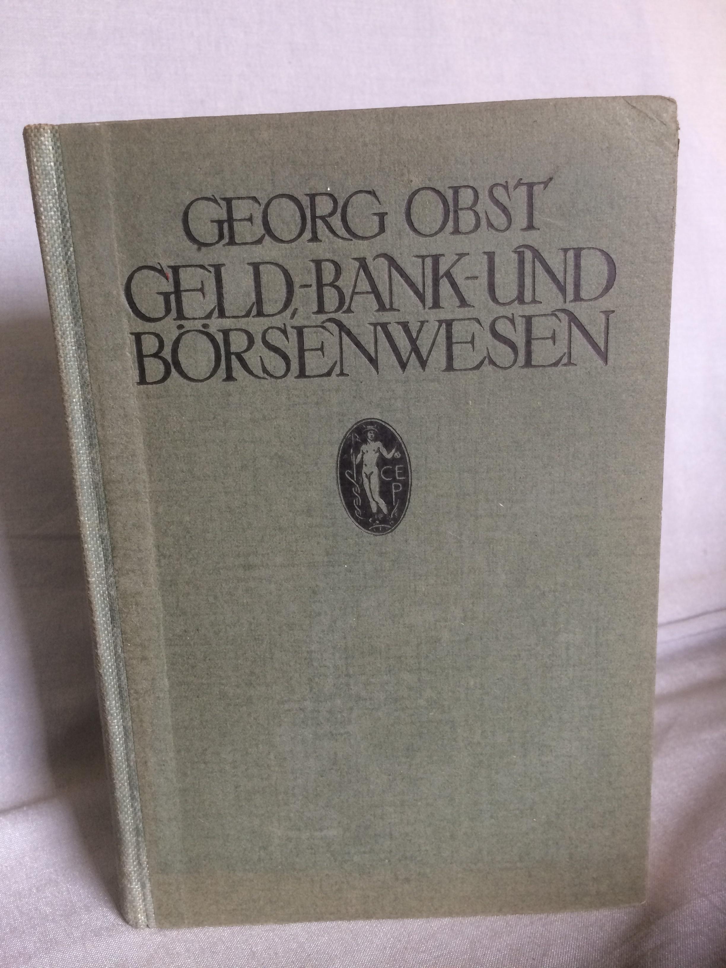 Geld-, Bank- und Börsenwesen.: Obst Georg