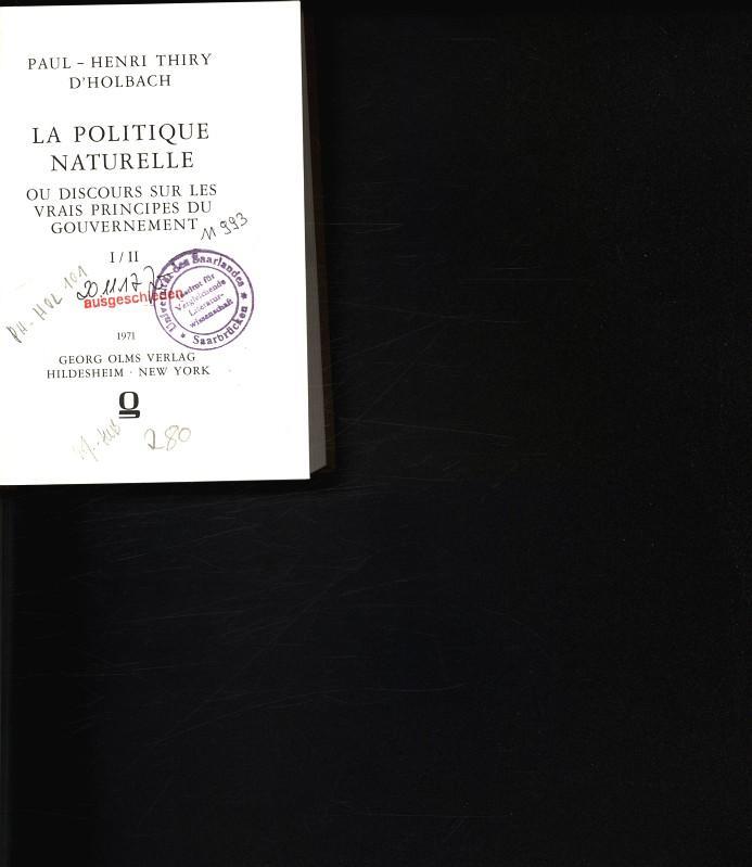 LA POLITIQUE NATURELLE. OU DISCOURS SUR LES: THIRY D'HOLBACH, PAUL-HENRI,