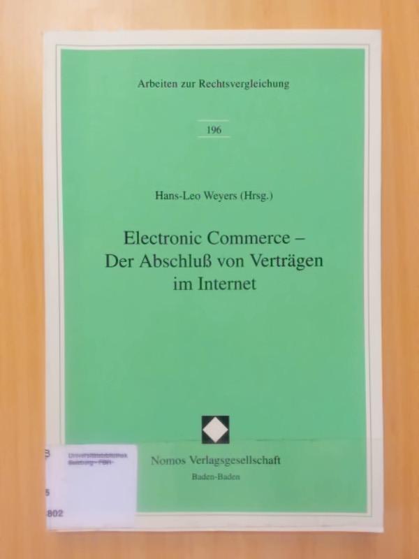 Electronic Commerce - Der Abschluß von Verträgen: Weyers, Hans-Leo: