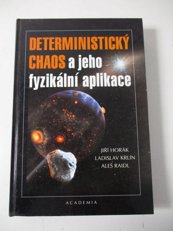 Deterministicky chaos a jeho fyzikální aplikace: Horak, Jiri, Ladislav