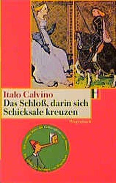 Das Schloß, darin sich Schicksale kreuzen: Calvino, Italo: