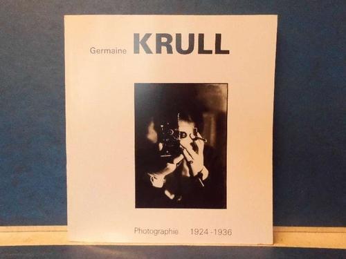 Photographie 1924-1936: Krull, Germaine