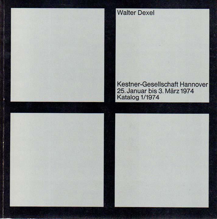 Kestner-Gesellschaft Hannover, 25. Januar bis 3. März: Dexel, Walter: