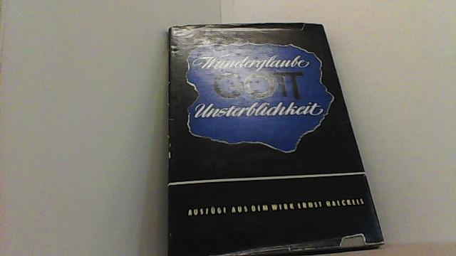 Wunderglaube Gott Unsterblichkeit. Auszüge aus dem Werk.: Haeckel, Ernst.,