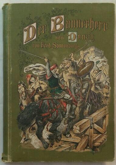 Der Bannerherr von Danzig - Ein deutsches: Sonnenburg, Ferd.: