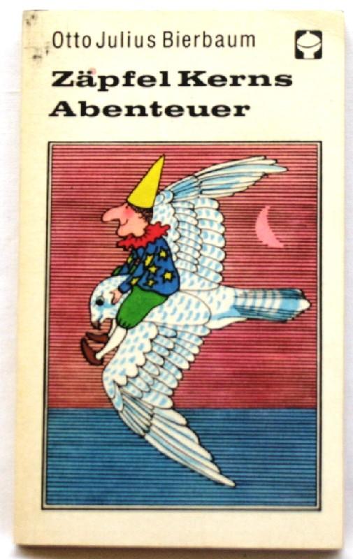 Zäpfel Kerns Abenteuer;: Bierbaum, Otto Julius