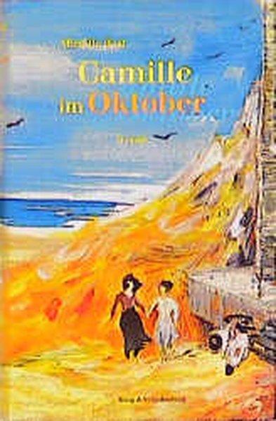 Camille im Oktober - Best, Mireille und Claudia Kalscheuer