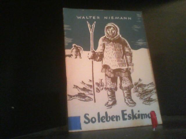 So leben die Eskimos.: NIEMANN, WALTER.: