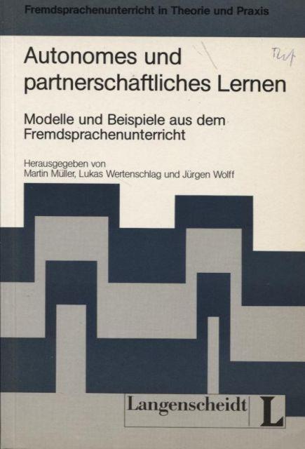 Autonomes und partnerschaftliches Lernen Modelle und Beispiele: Müller, Martin, Lukas