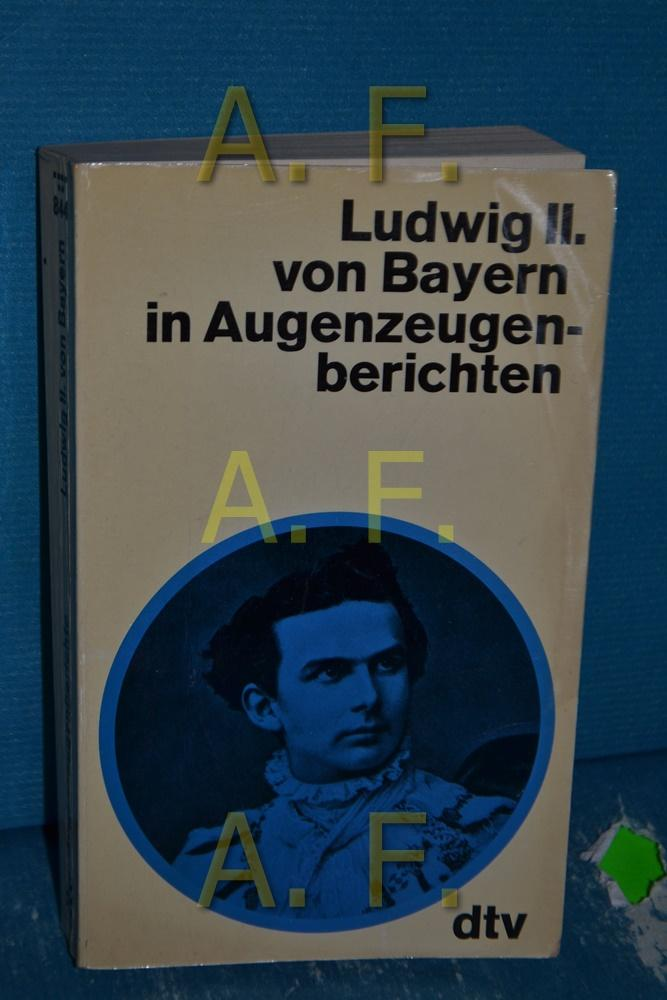 Ludwig II. [der Zweite] von Bayern in: Hacker, Rupert [Herausgeber]: