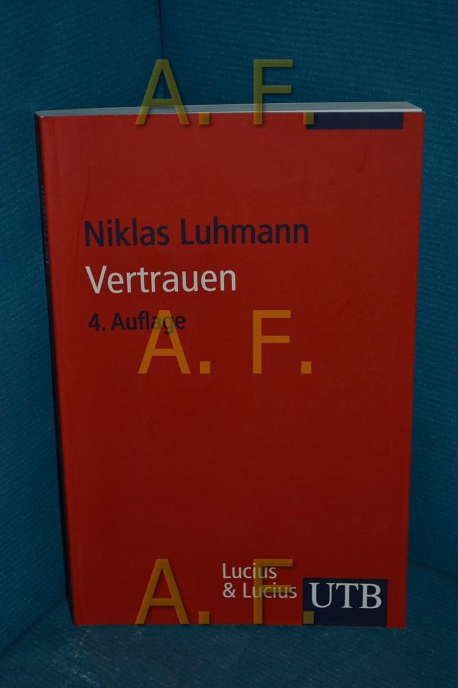 Vertrauen : ein Mechanismus der Reduktion sozialer: Luhmann, Niklas: